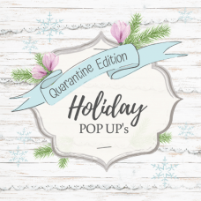 HOLIDAY POP UP'S - Quarantine Edition - Magnolia