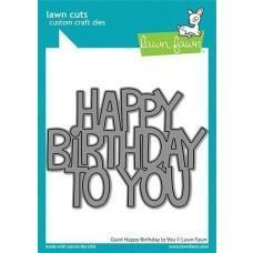 Lawn Cuts - Giant Happy Birthday To You - Lawn Fawn