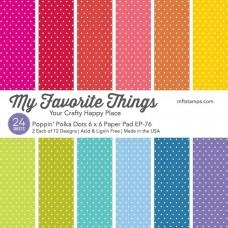 Poppin' Polka Dots - 6x6 Inch Paper Pad - My Favorite Things